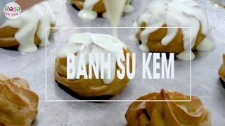 Hướng dẫn cách làm bánh Su Kem (Choux A la cremé)
