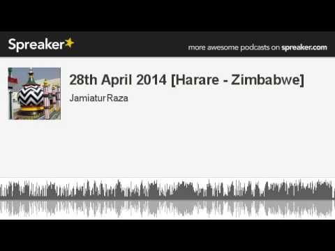 28th April 2014 [Harare - Zimbabwe] (made with Spreaker)