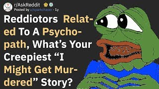 "Relatives Of Psychopaths Share ""I Might Get Murdered"" Moments (AskReddit)"