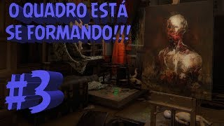 Layers of Fear #3 - O Quadro está se Formando!!
