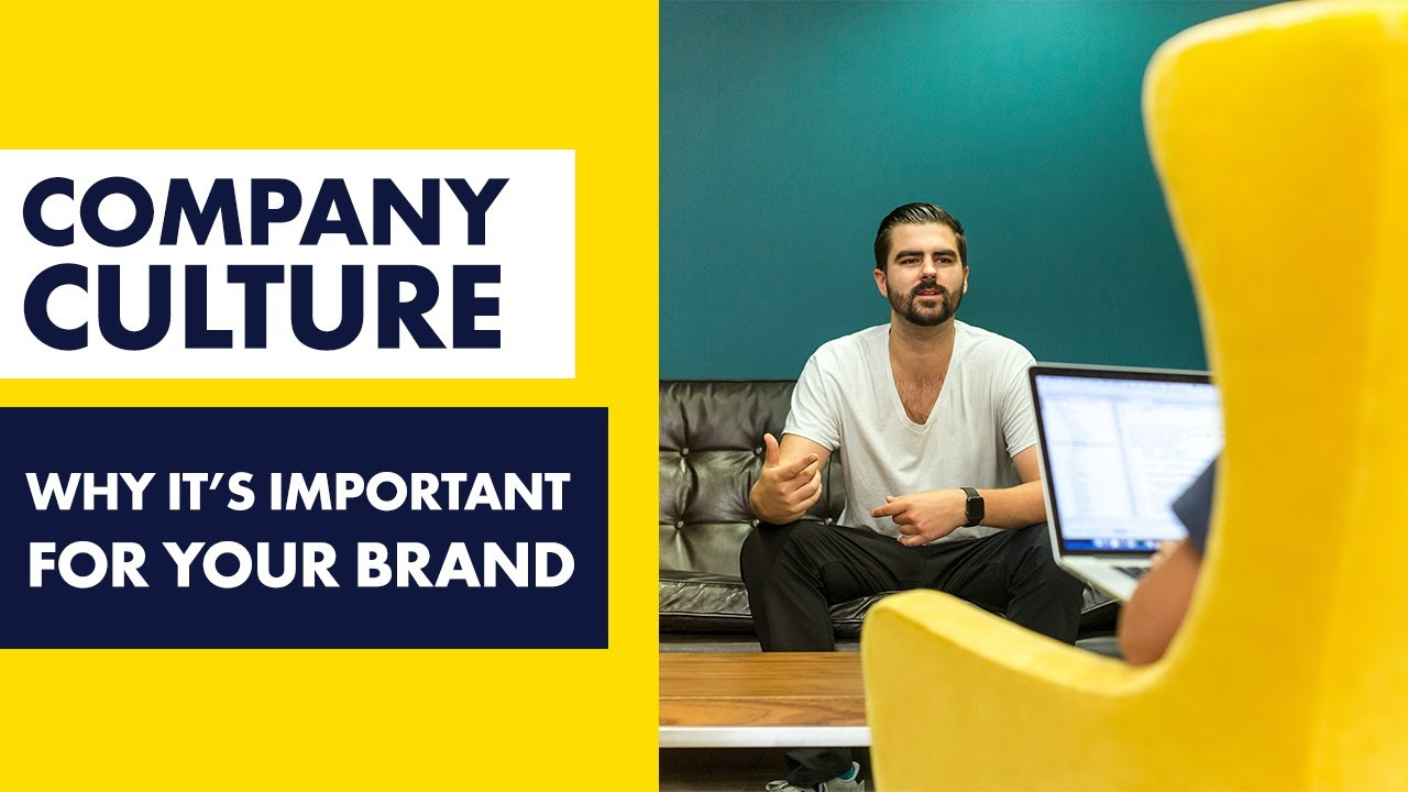 Why company culture is important for your brand – [Build Brand Culture]