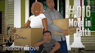 LKP Treasure Trove 016: Move in Faith