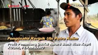 Profil UMKM Bank Riau Kepri Award - Sukses Merajut Bisnis Keripik Ubi - bertuahpos.com