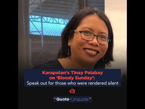 Karapatan's Tinay Palabay on 'Bloody Sunday': Speak out for those who were rendered silent