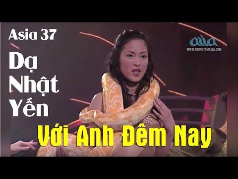 Với Anh Đêm Nay | NS: Sỹ Đan |  Dạ Nhật Yến | Asia 37