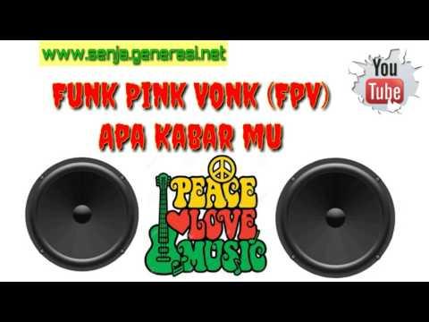Funk Pink Vonk (Fpv) - Apa Kabarmu