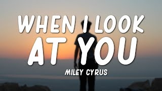 """Download Miley Cyrus - When I Look At You (Lyrics) """"cause there is no guarantee, that this life is easy"""""""