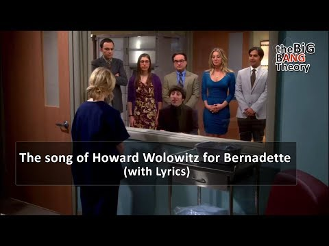 #TBBT | The Song Of Howard Wolowitz For Bernadette (with Lyrics)