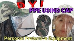 DIY PPE USING CAP/MAKE YOUR OWN PPE
