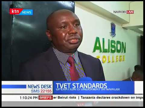 TVET start countrywide crackdown on illegal TVET institutions, begins the fight in Eastleigh