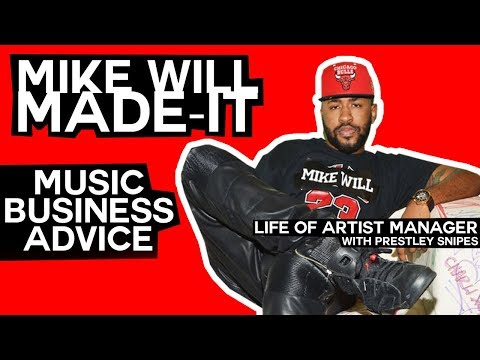 Mike Will Made It Music Business Advice [Life of Artist Manager]