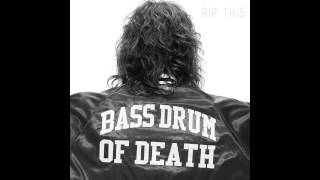 Bass Drum of Death - Burn