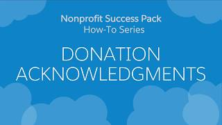 NPSP How-To Series: Donation Acknowledgments