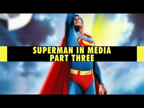 Superman in Media Part 3: Superman The Movie & Superman II