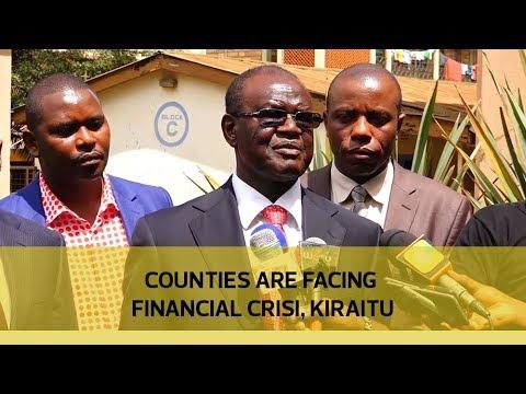 Counties are facing financial crisis - Kiraitu