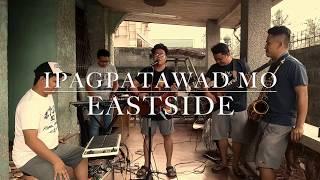 Ipagpatawad Mo - Eastside Cover