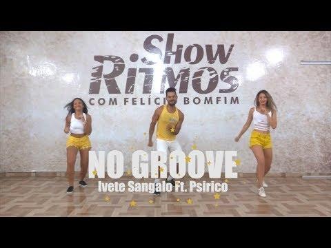 No Groove - Ivete Sangalo ft Psirico - Show Ritmos - Coreografia - Hit do verão 2018