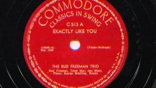 Exactly Like You by The Bud Freeman Trio, 1938