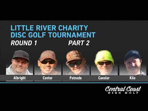 2017 Little River Charity Disc Golf Tournament - Round 1 Part 2