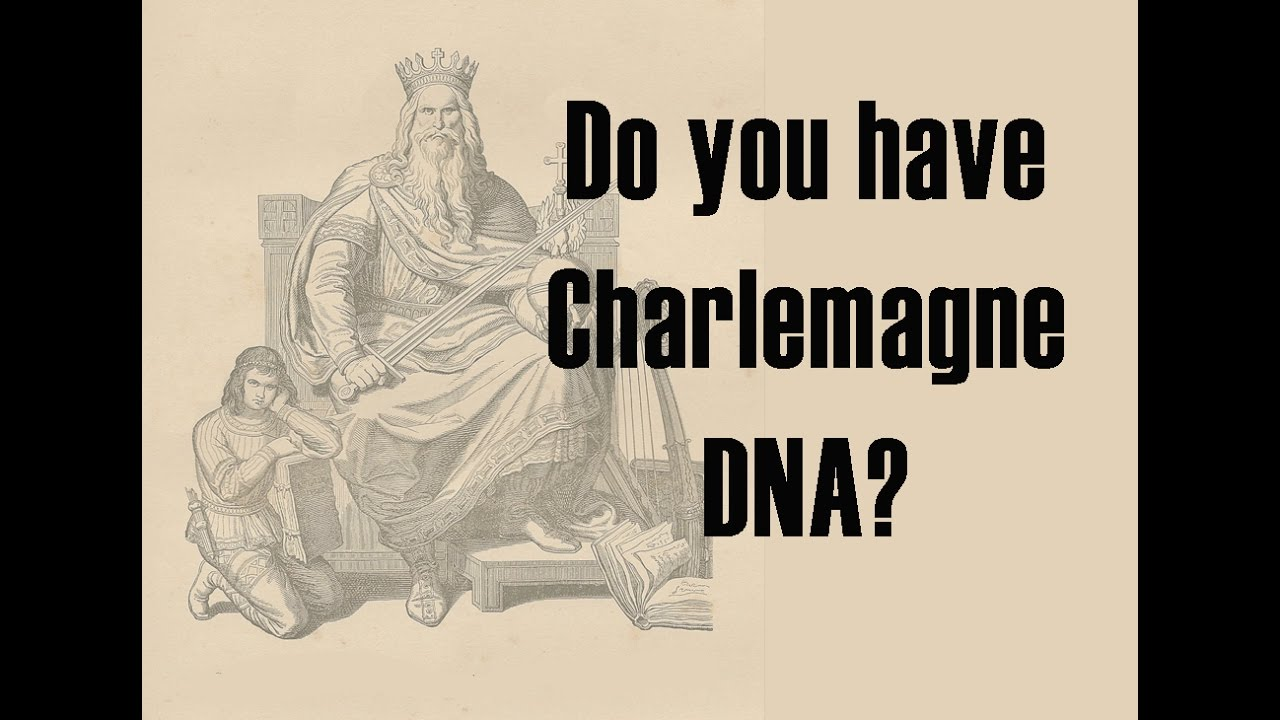 Are You Genetically Related to Charlemagne? - DNA and Genealogy