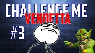 CLASH OF CLANS - CHALLENGE ME VENDETTA #3