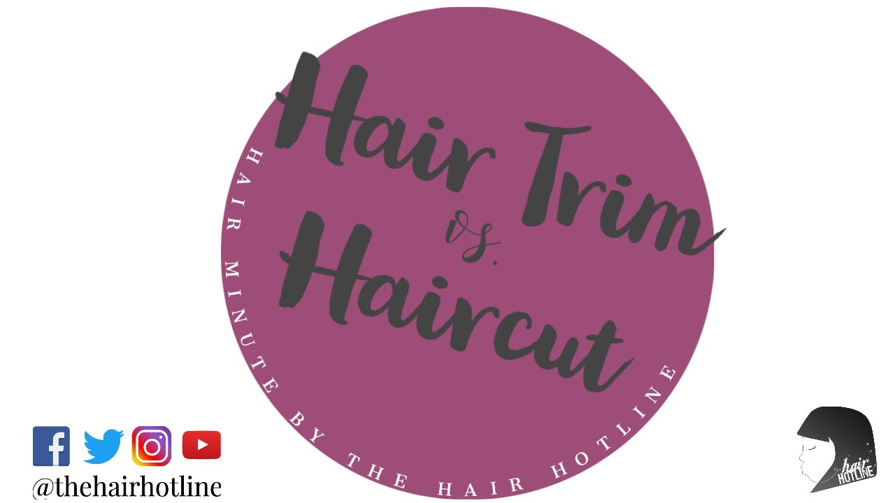 Hair Minute By The Hair Hotline: Hair Trim vs. Haircut