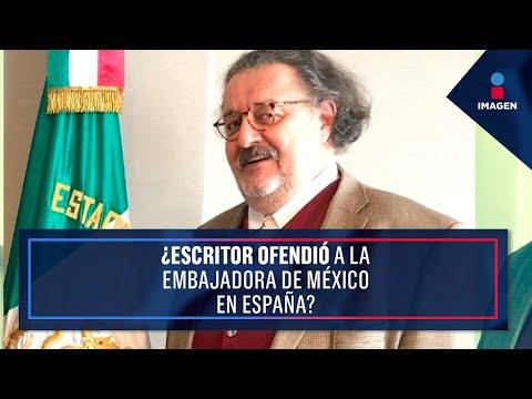 """¿Escritor llamó """"viuda borracha"""" a la embajadora de México en España?    De Pisa y Corre"""