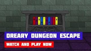 Dreary Dungeon Escape · Game · Walkthrough