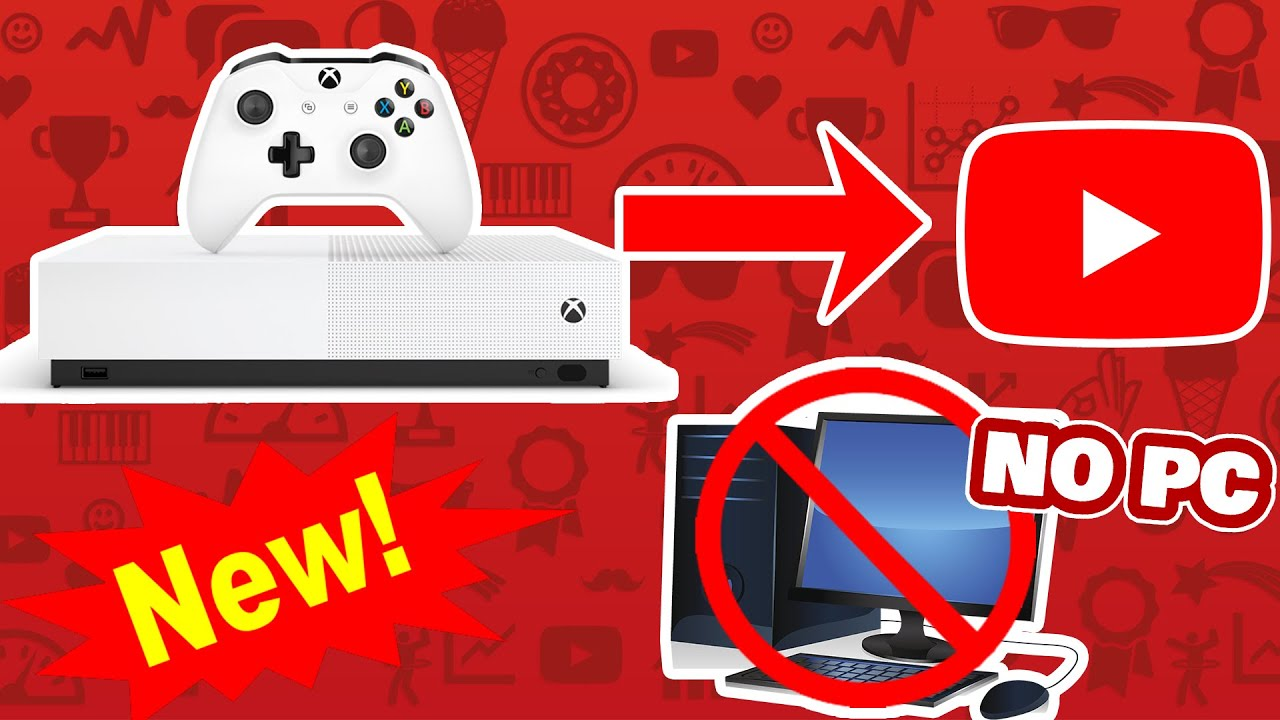 How To Make A Youtube Video On Xbox One No Capture Card Youtube