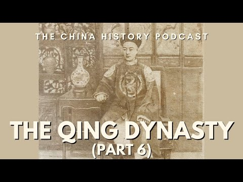 The Qing Dynasty Part 6 - The China History Podcast, presented by Laszlo Montgomery