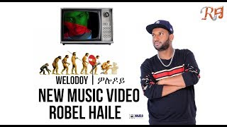 Robel Haile - Welodoy - New Eritrean Music 2019 - ( Official Music Video )