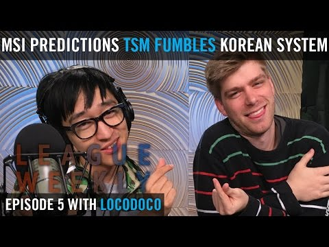 League Weekly Episode 5: NACS, TSM's play-in fumble, and the Korean system with LocoDoco