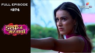 Ishq Mein Marjawan - Full Episode 274 - With English Subtitles