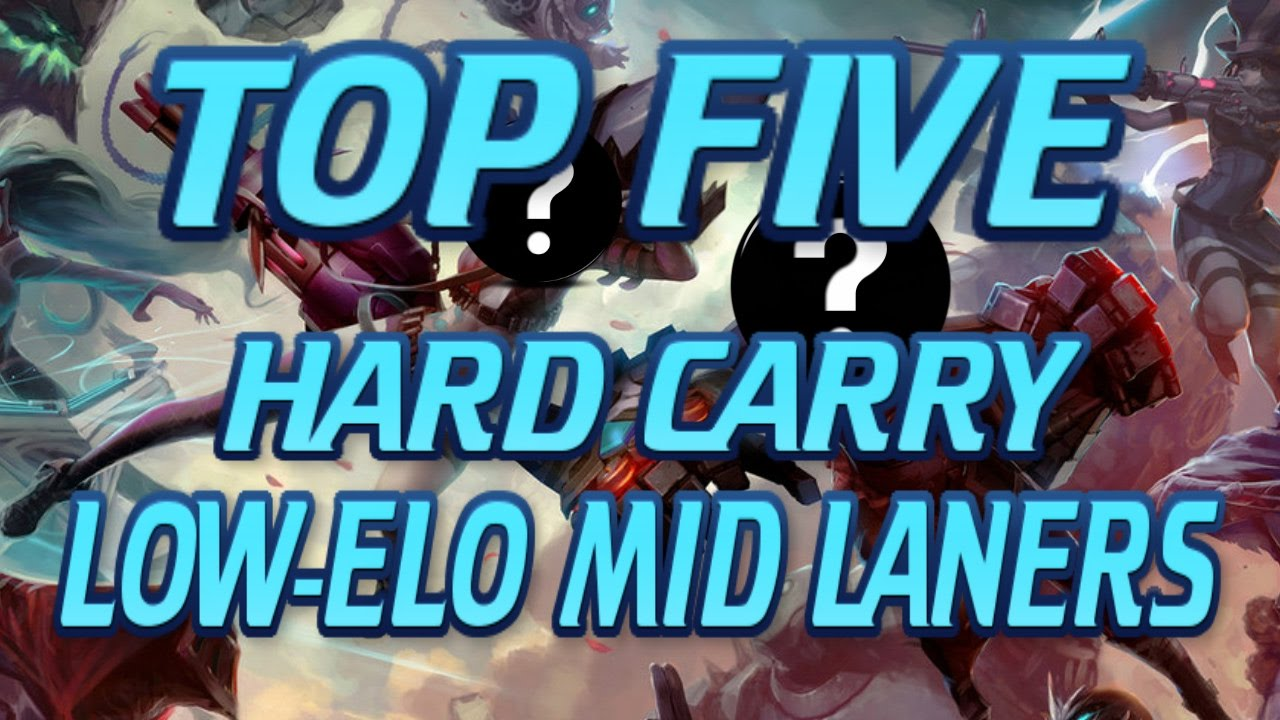 Top 5 Best Mid Champions To Carry Solo Queue In Low Elo Ranks League Of Legends Youtube
