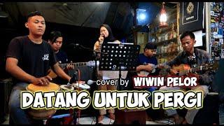 DANGDUT KLASIK | DATANG UNTUK PERGI - KOPLO KENTRUNG Voc Wiwin Pelor