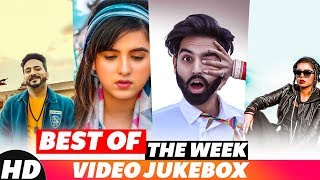 Best OfThe Week | Video Jukebox | Parmish Verma | Jasmine Sandlas | Kamal Khaira | Shirley Setia