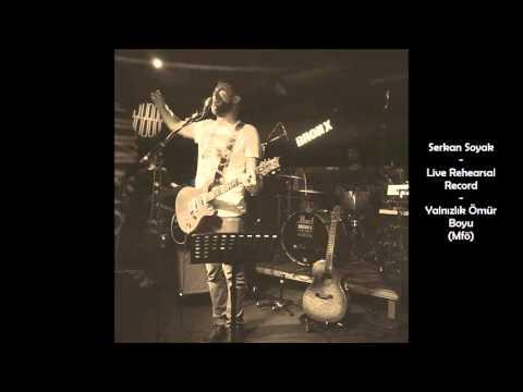 Serkan Soyak - Yalnızlık Ömür Boyu (MFÖ) | Canlı Prova Kaydı / Live Rehearsal Record