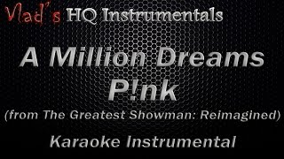 P!nk - A Million Dreams Karaoke Instrumental Pink (The Greatest Showman : Reimagined) [ Lyrics ] Video