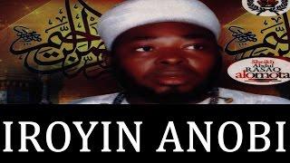 IROYIN ANOBI - Sheikh Abdul Rasaq Alomota