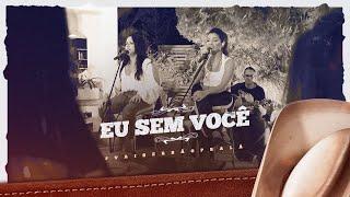 Day e Lara - Eu Sem Você | DVD #VaiSerBãoPraLá