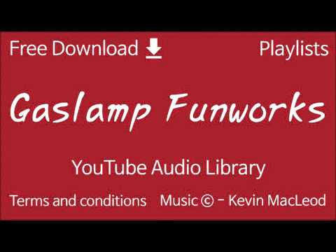 Gaslamp Funworks | YouTube Audio Library