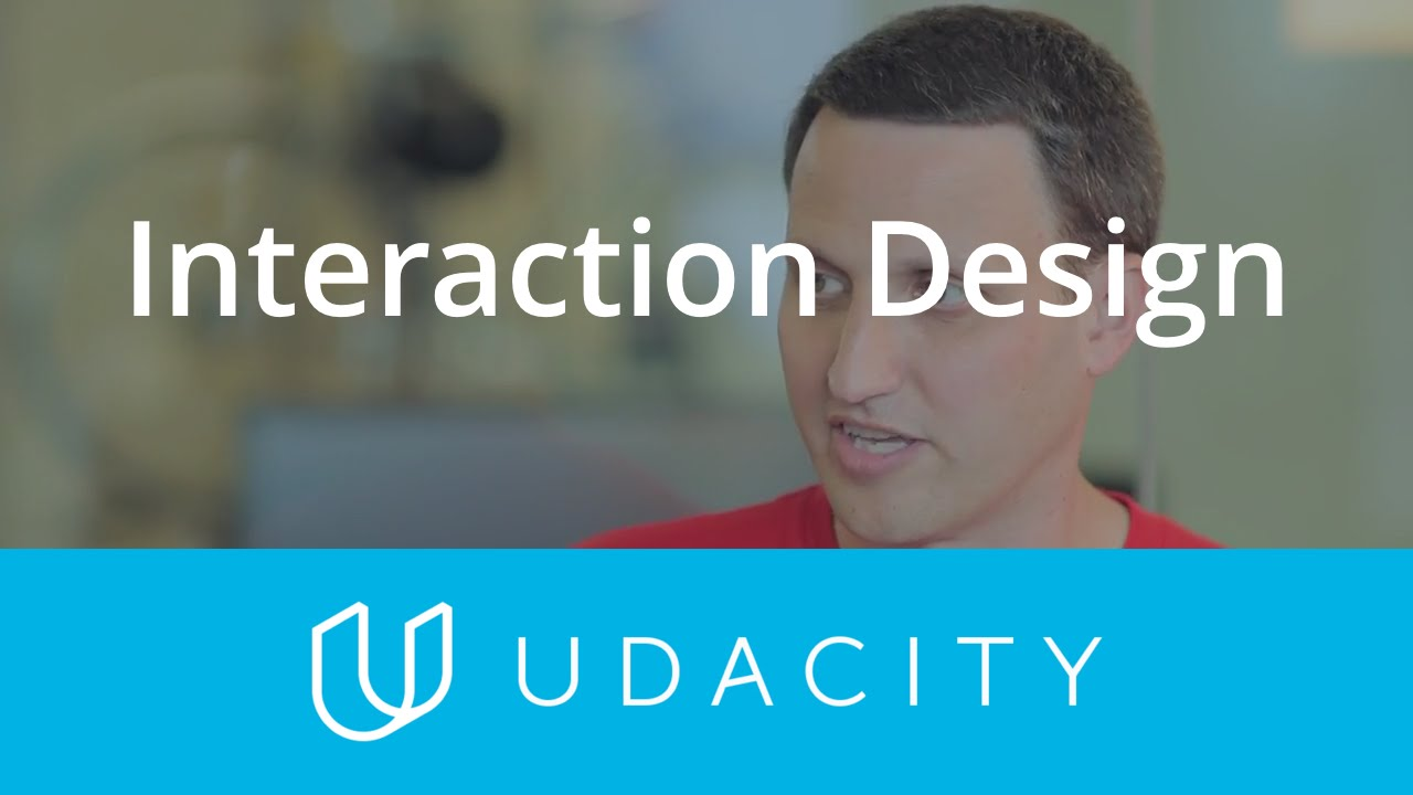 Interaction Design And Tasks Ux Ui Design Product Design Udacity Youtube