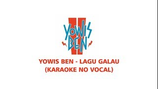 Yowis ben - Lagu Galau [Karaoke No Vocal]
