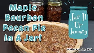 Maple Bourbon Pecan Pie in a Jar - Jar It Up January