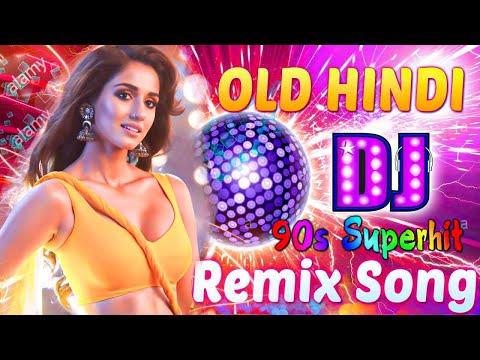 Old Hindi Songs Dj Remix 90's _ Bollywood New Songs Superhit 2020 - 90's Hindi DJ MASHUP songs