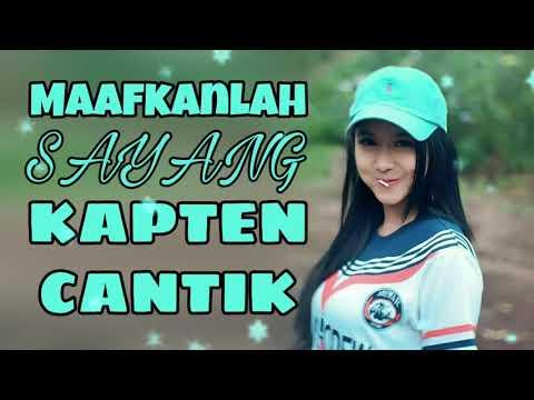 DJ-KAPTEN CANTIK MAAFKANLAH  DONG