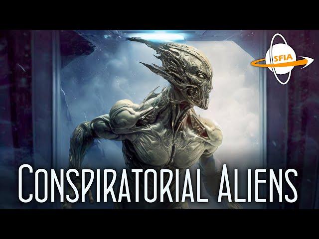 Conspiratorial Aliens