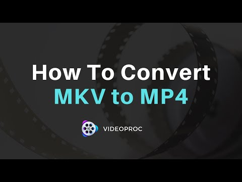 How to convert MKV to MP4 easy&quick | Best video converter