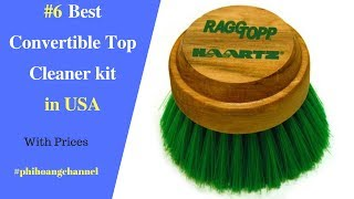 Top 6 Best Convertible Top Cleaner kit with Free Shipping in USA - Best Car Care.