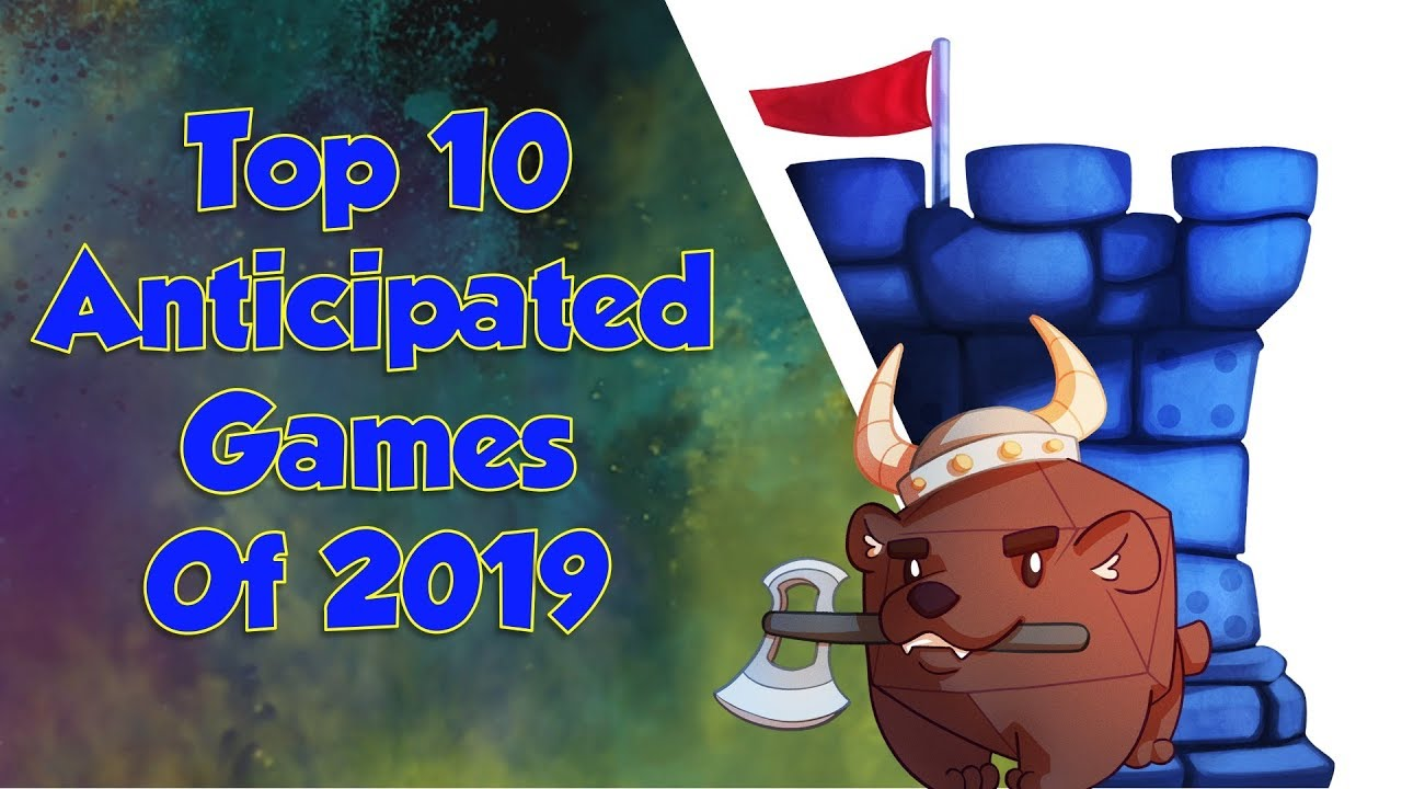Top 10 Anticipated Games Of 2019 Youtube